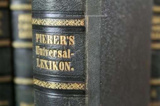Pierers Universal-Lexikon der Vergangenheit und Gegenwart 4. Auflage, 19 Bände, 1857-1865